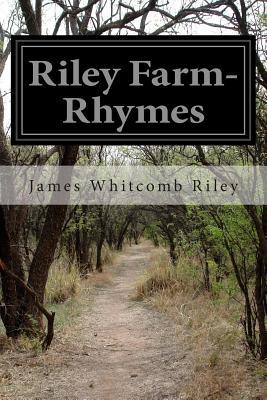 Riley Farm-Rhymes - Riley, James Whitcomb