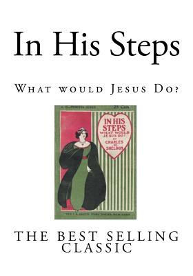 In His Steps - Sheldon, Charles M