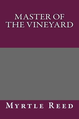 Master of the Vineyard - Reed, Myrtle