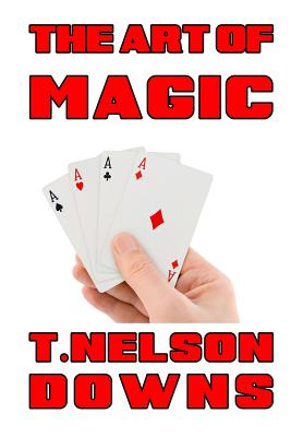 The Art of Magic - Downs, T Nelson