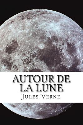Autour de La Lune - Verne, Jules