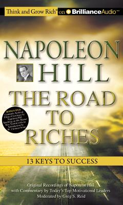 Napoleon Hill the Road to Riches: 13 Keys to Success - Hill, Napoleon (Read by), and Hill with W Clement Stone, Napoleon, and Reid, Greg S (Read by)