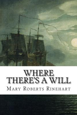 Where There's a Will - Rinehart, Mary Roberts