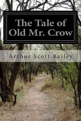The Tale of Old Mr. Crow - Bailey, Arthur Scott