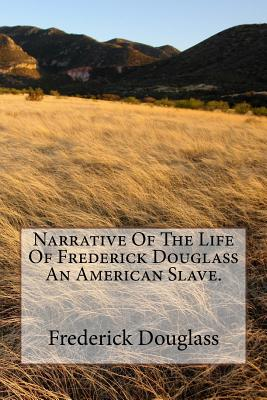 Narrative of the Life of Frederick Douglass an American Slave. - Douglass, Frederick