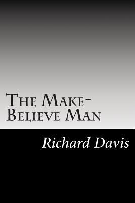 The Make-Believe Man - Davis, Richard Harding