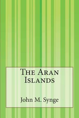 The Aran Islands - Synge, John M