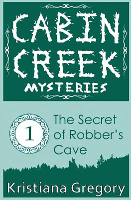 The Secret of Robber's Cave - Gregory, Kristiana