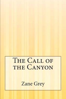 The Call of the Canyon - Grey, Zane