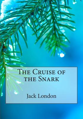 The Cruise of the Snark - London, Jack
