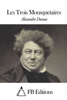 Les Trois Mousquetaires - Dumas, Alexandre, and Fb Editions (Editor)