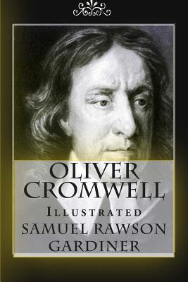 Oliver Cromwell - Gardiner, Samuel Rawson