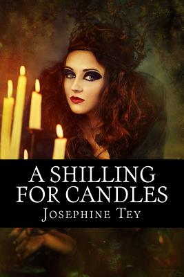A Shilling for Candles - Tey, Josephine