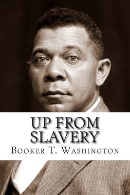 Up from Slavery - Washington, Booker T