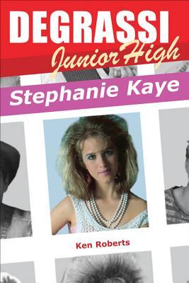 Stephanie Kaye - Roberts, Ken