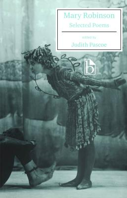 Mary Robinson: Selected Poems - Robinson, Mary, and Pascoe, Judith (Editor)