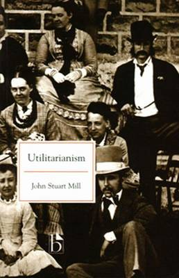 Utilitarianism - Mill, John Stuart