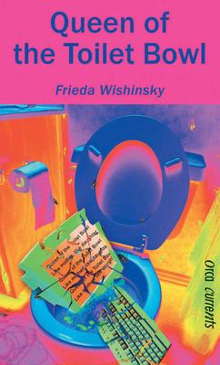 Queen of the Toilet Bowl - Wishinsky, Frieda