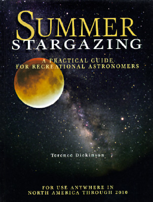 Summer Stargazing: A Practical Guide for Recreational Astronomers - Dickinson, Terence