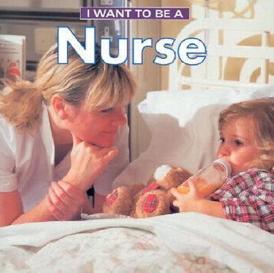 I Want to Be a Nurse - Liebman, Daniel
