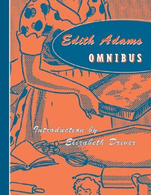 Edith Adams Omnibus - Adams, Edith, and Driver, Elizabeth (Introduction by)