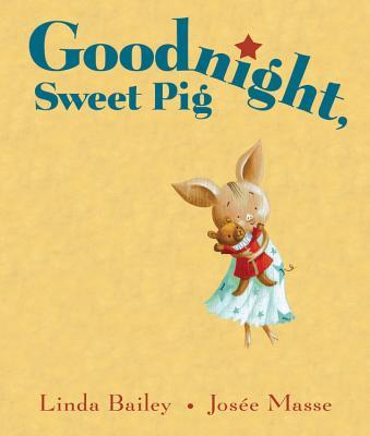 Goodnight, Sweet Pig - Bailey, Linda