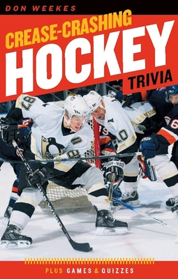 Crease-Crashing Hockey Trivia - Weekes, Don