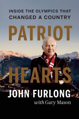 Patriot Hearts: Inside the Olympics That Changed a Country - Furlong, John, and Mason, Gary