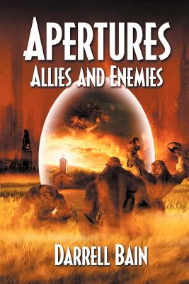 Allies and Enemies - Apertures Book Two - Bain, Darrell