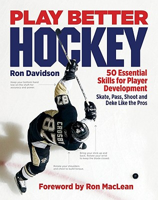 Play Better Hockey - Davidson, Ron, and MacLean, Ron (Foreword by)