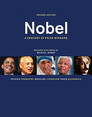 Nobel: A Century of Prize Winners - Worek, Michael (Editor)