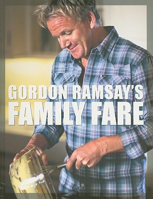 Gordon Ramsay's Family Fare - Ramsay, Gordon, and Mead, Jill (Photographer), and Sargeant, Mark