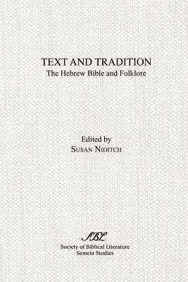 Text and Tradition - Niditch, Susan (Editor)