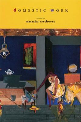 Domestic Work - Trethewey, Natasha, and Dove, Rita (Selected by)