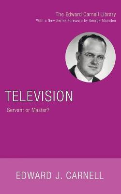 Television: Servant or Master? - Carnell, Edward John