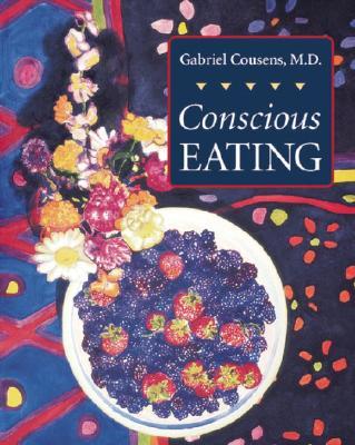 Conscious Eating - Cousens, Gabriel, M.D.