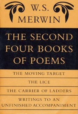 The Second Four Books of Poems - Merwin, W S