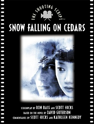 Snow Falling on Cedars: The Shooting Script - Bass, Ron (Screenwriter), and Hicks, Scott, and Kennedy, Kathleen, Professor