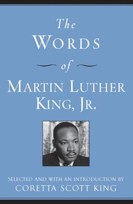 The Words of Martin Luther King, Jr. - King, Coretta S (Selected by)