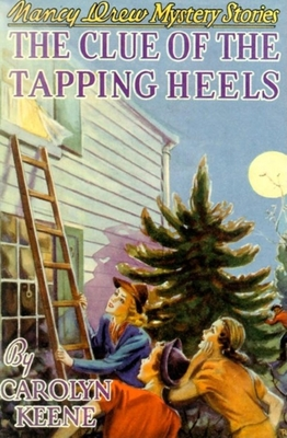 The Clue of the Tapping Heels - Keene, Carolyn