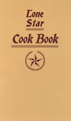 Lone Star Cook Book - Smith, Andrew (Introduction by), and Ladies of the Dallas Free Kindergarten Ad Training School (Compiled by)