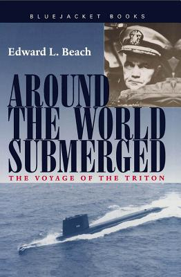 Around the World Submerged: The Voyage of the Triton - Beach, Edward L, Jr.