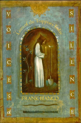 Voices of Silence: Lives of the Trappists Today - Bianco, Frank