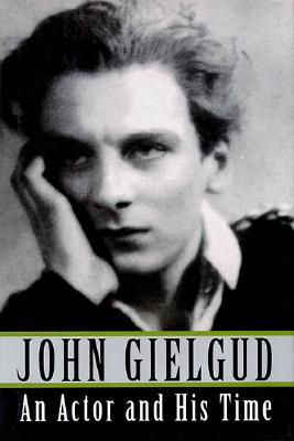 An Actor and His Time - Gielgud, John, Sir (Foreword by)