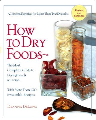 How to Dry Foods - DeLong, Deanna