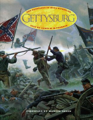Gettysburg: The Paintings of Mort Kunstler - McPherson, James M (Text by), and Thomas Nelson Publishers