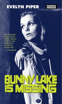 Bunny Lake Is Missing - Piper, Evelyn, and DiBattista, Maria, Professor (Afterword by)