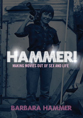Hammer!: Making Movies Out of Life and Sex - Hammer, Barbara