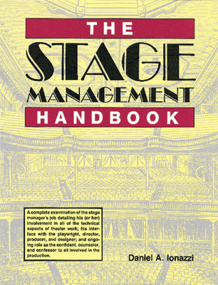 The Stage Management Handbook - Ionazzi, Daniel A
