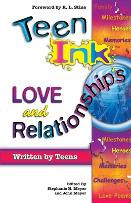 Teen Ink Love and Relation - Meyer, Stephanie H (Editor), and Meyer, John (Editor)